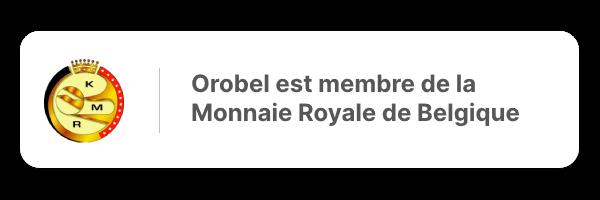 Orobel est membre de la Monnaie Royale de Belgique
